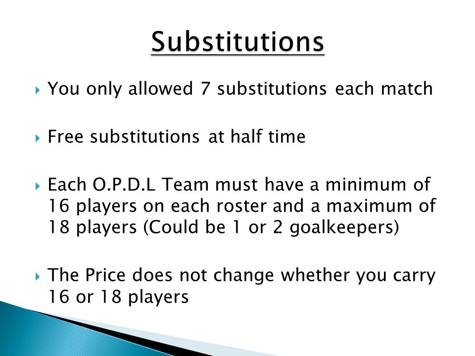 Substitutions You only allowed 7 substitutions each match