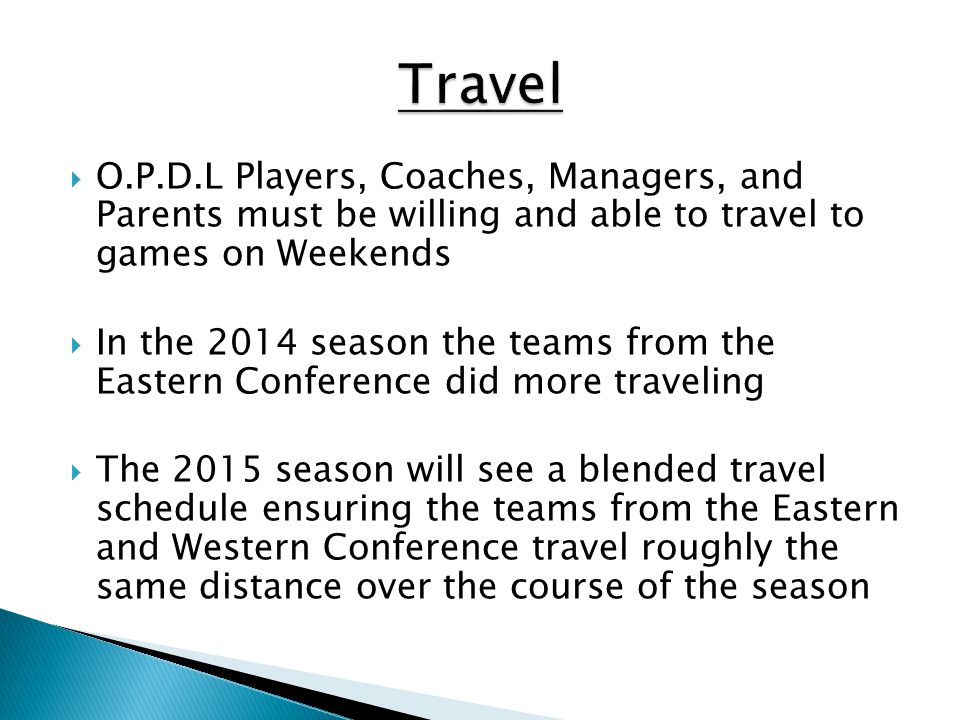 Travel O.P.D.L Players, Coaches, Managers, and Parents must be willing and able to travel to games on Weekends.