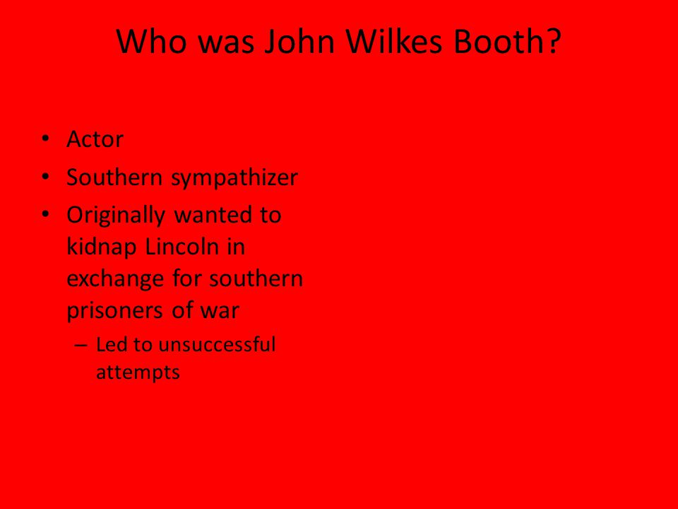 Who was John Wilkes Booth