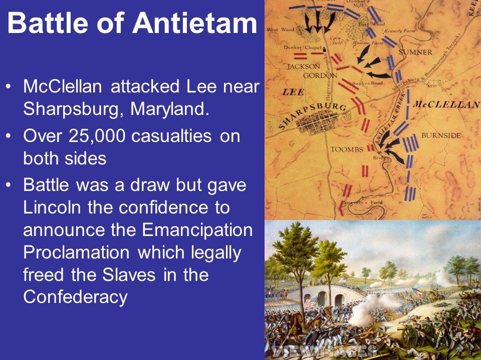 Battle of Antietam McClellan attacked Lee near Sharpsburg, Maryland.
