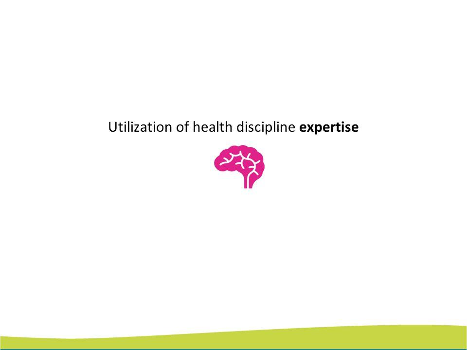 Utilization of health discipline expertise