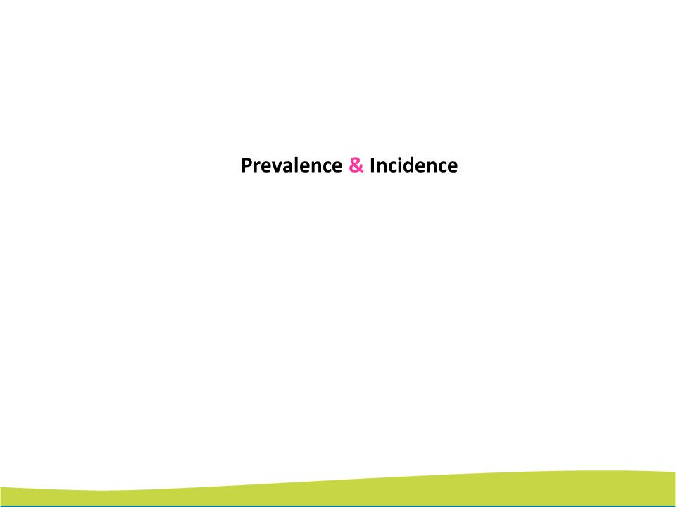 Prevalence & Incidence