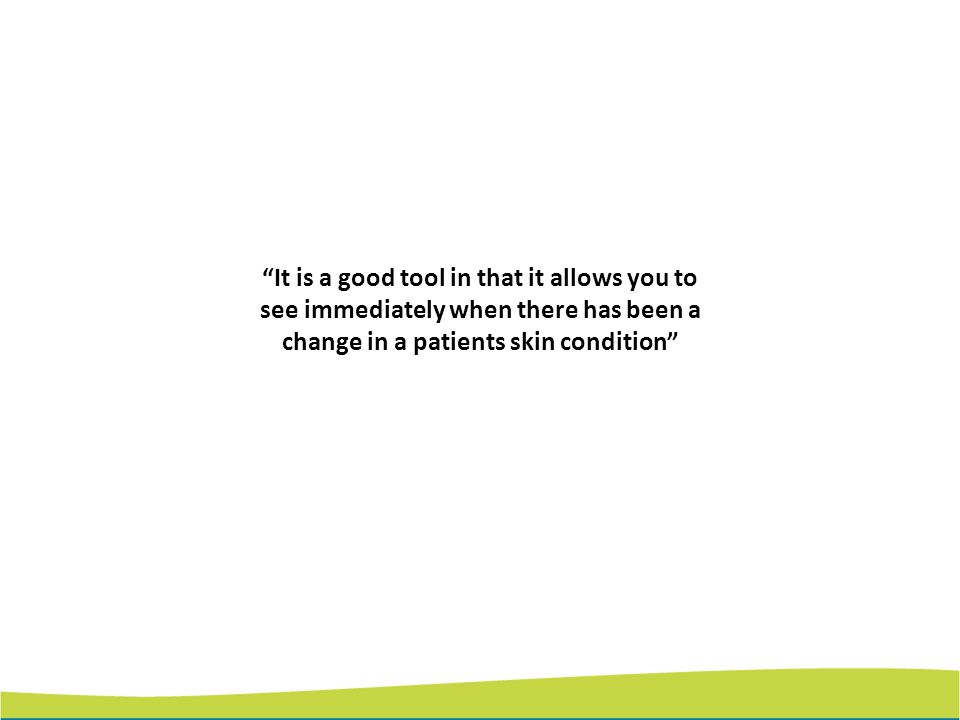 It is a good tool in that it allows you to see immediately when there has been a change in a patients skin condition