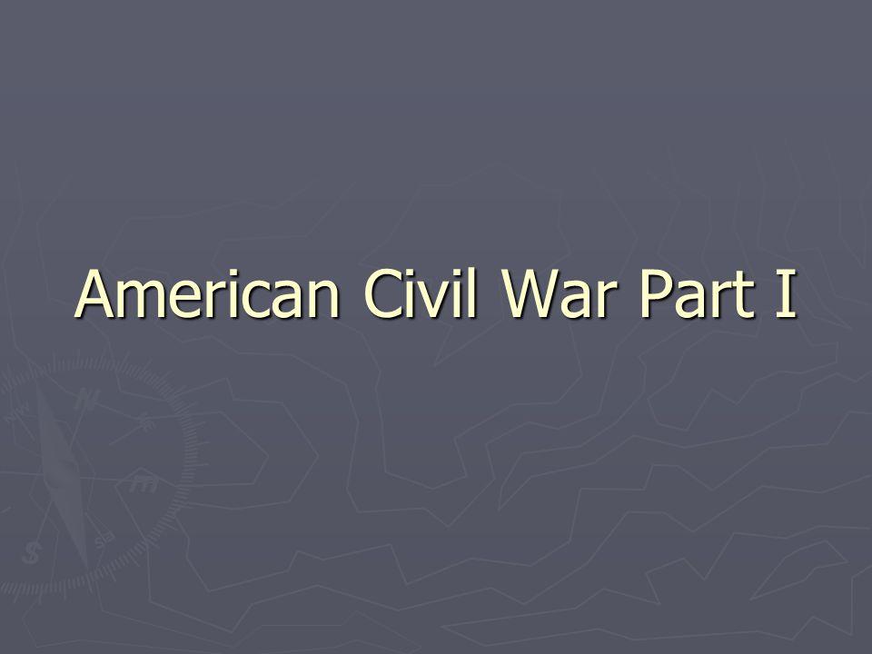 American Civil War Part I