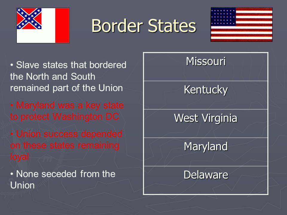 Border States Missouri Kentucky West Virginia Maryland Delaware