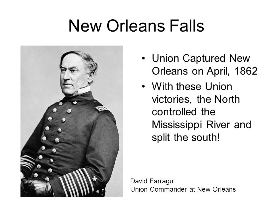 New Orleans Falls Union Captured New Orleans on April, 1862