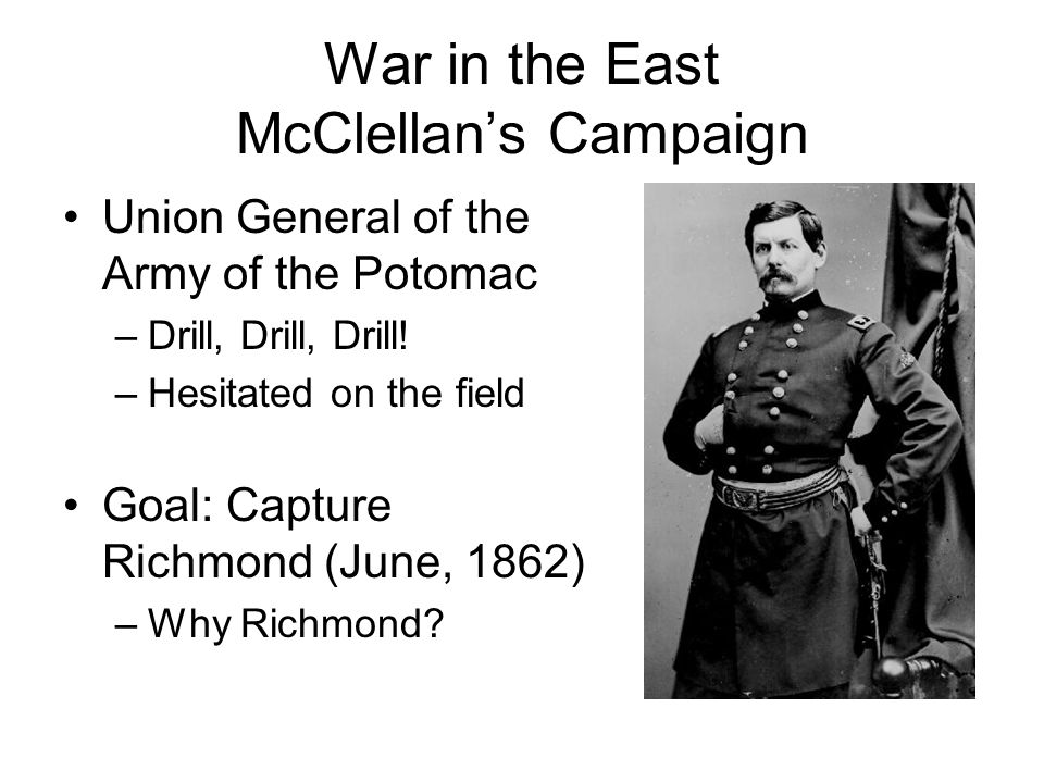 War in the East McClellan's Campaign