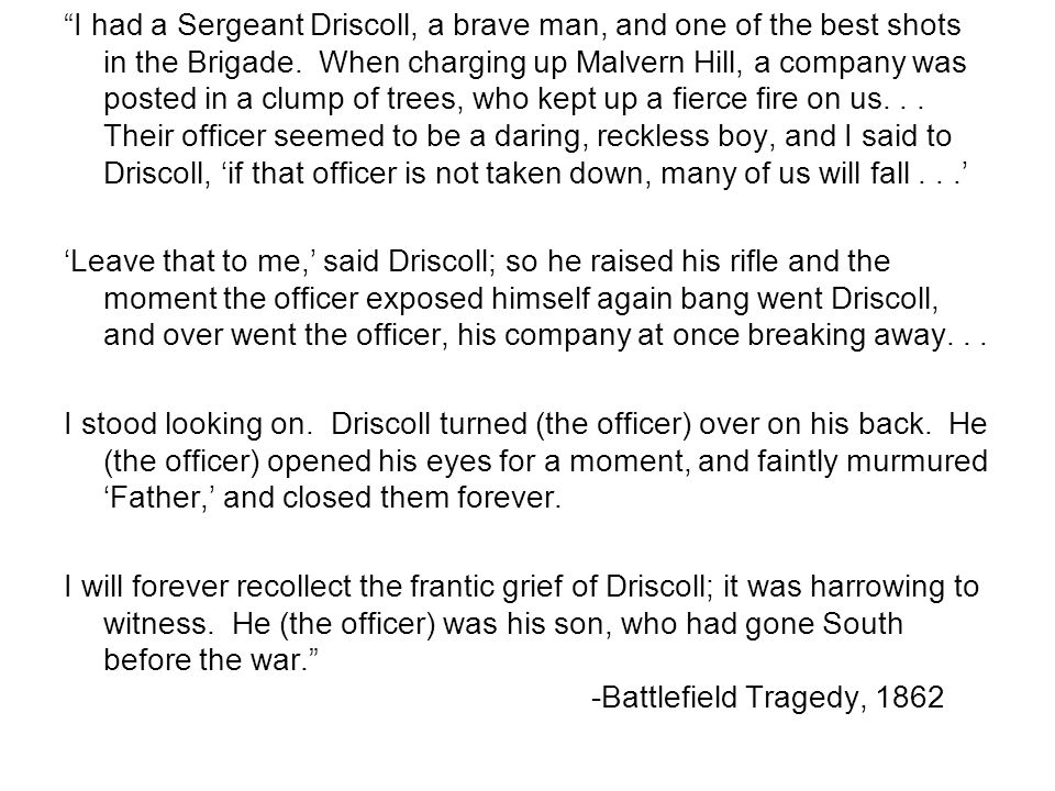 I had a Sergeant Driscoll, a brave man, and one of the best shots in the Brigade.