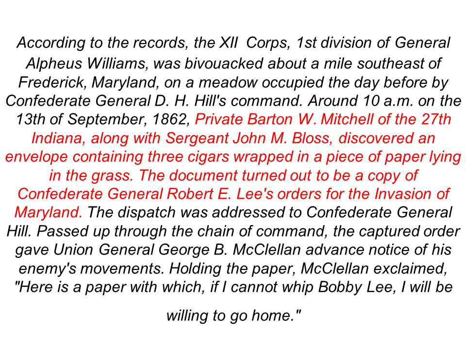 According to the records, the XII Corps, 1st division of General Alpheus Williams, was bivouacked about a mile southeast of Frederick, Maryland, on a meadow occupied the day before by Confederate General D.