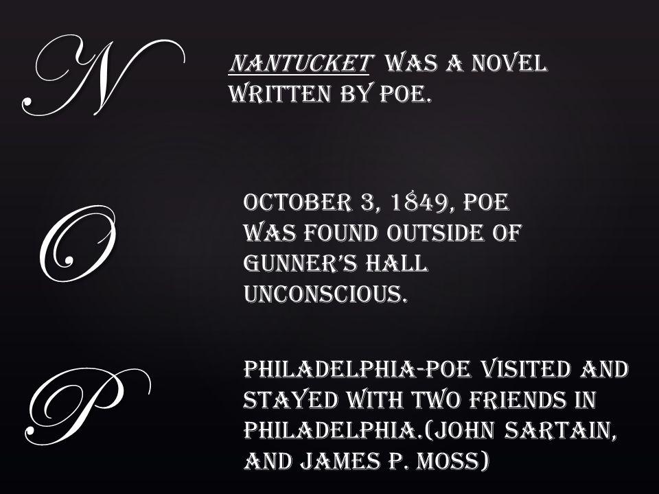 N O P Nantucket was a novel written by Poe.