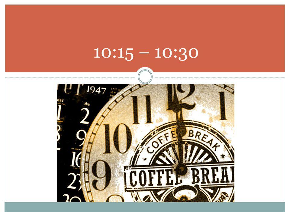 10:15 – 10:30