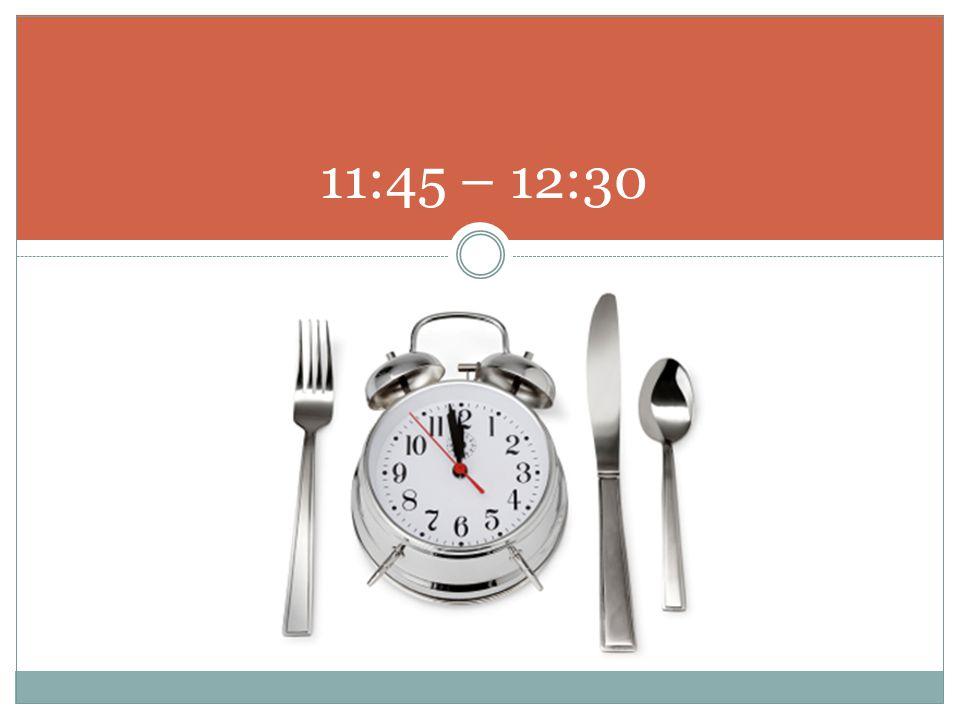 11:45 – 12:30