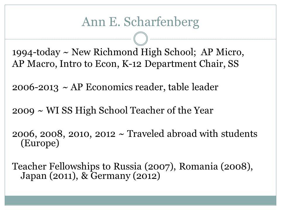 Ann E. Scharfenberg 1994-today ~ New Richmond High School; AP Micro,