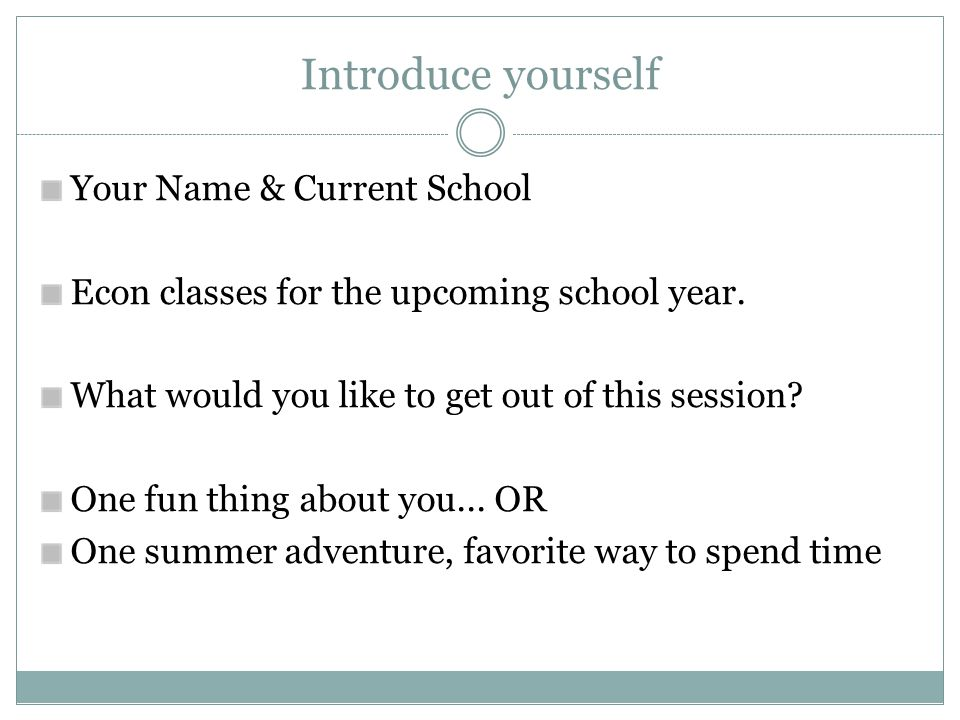 Introduce yourself Your Name & Current School