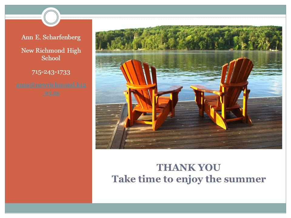 THANK YOU Take time to enjoy the summer