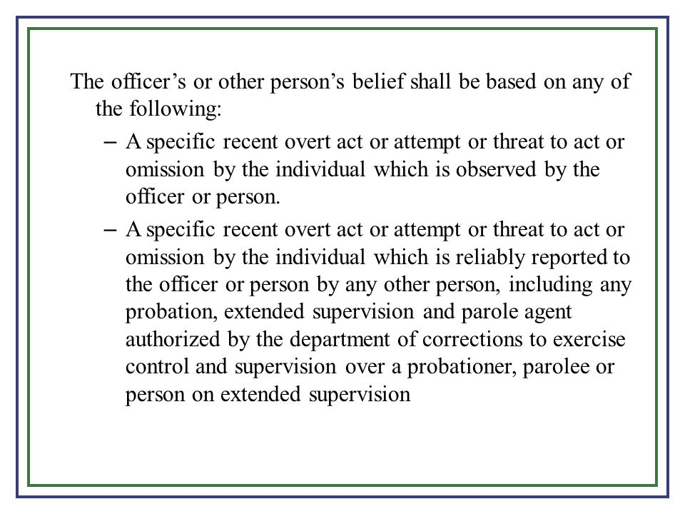 The officer's or other person's belief shall be based on any of the following:
