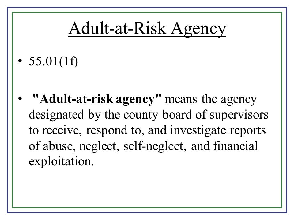 Adult-at-Risk Agency 55.01(1f)
