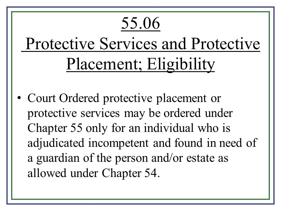 55.06 Protective Services and Protective Placement; Eligibility