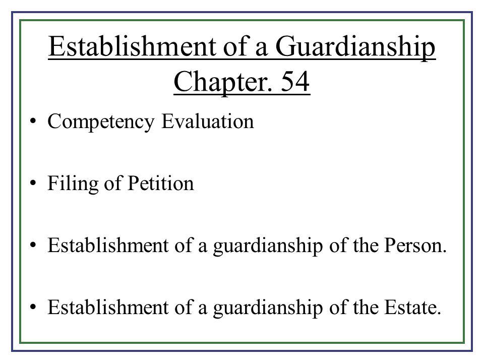 Establishment of a Guardianship Chapter. 54