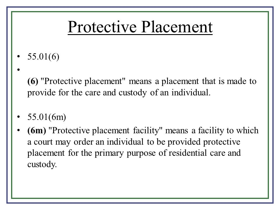 Protective Placement 55.01(6)