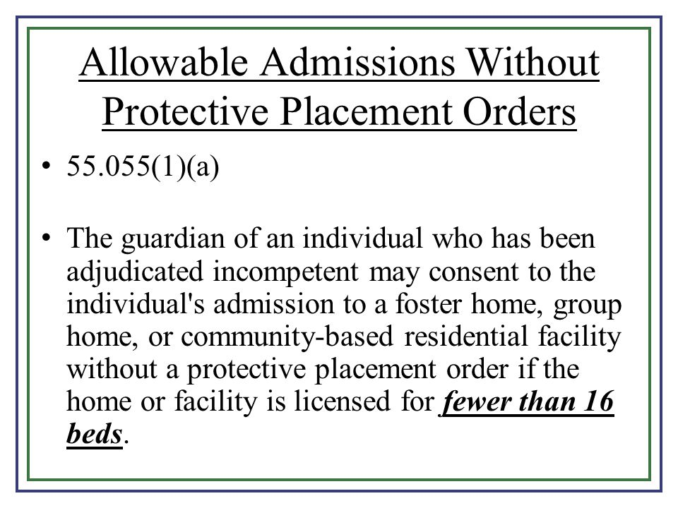 Allowable Admissions Without Protective Placement Orders