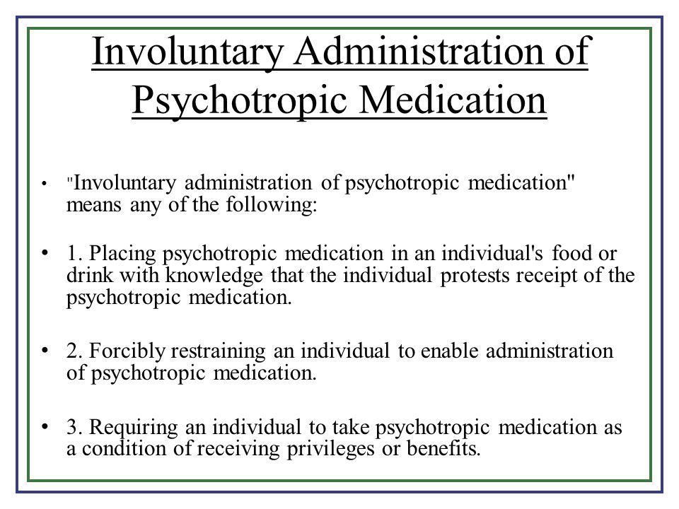 Involuntary Administration of Psychotropic Medication