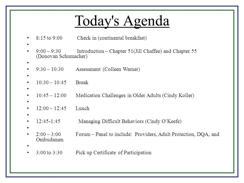 Today s Agenda 8:15 to 9:00 Check in (continental breakfast)