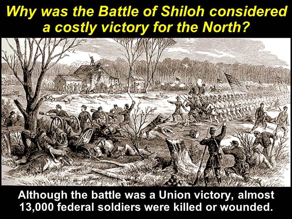 Why was the Battle of Shiloh considered a costly victory for the North