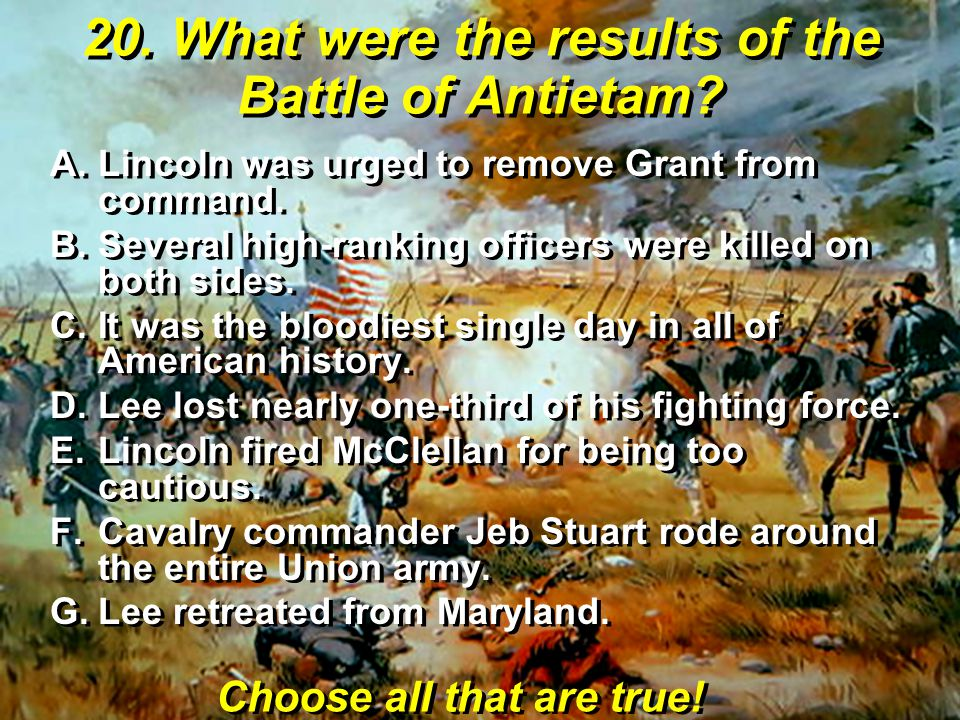 20. What were the results of the Battle of Antietam