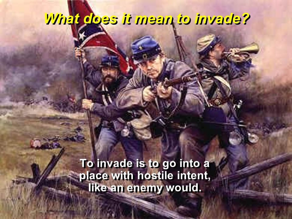 What does it mean to invade