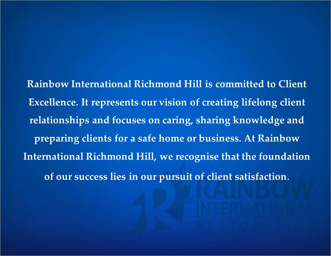 Rainbow International Richmond Hill is committed to Client Excellence
