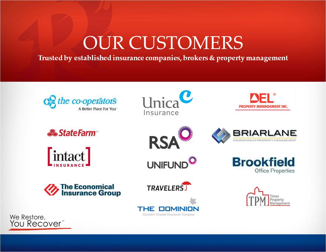 OUR CUSTOMERS Trusted by established insurance companies, brokers & property management