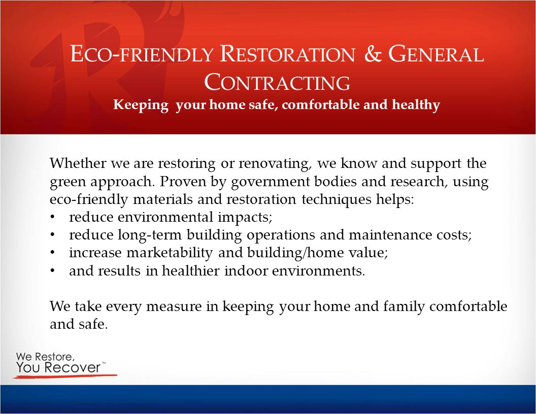 Eco-friendly Restoration & General Contracting Keeping your home safe, comfortable and healthy