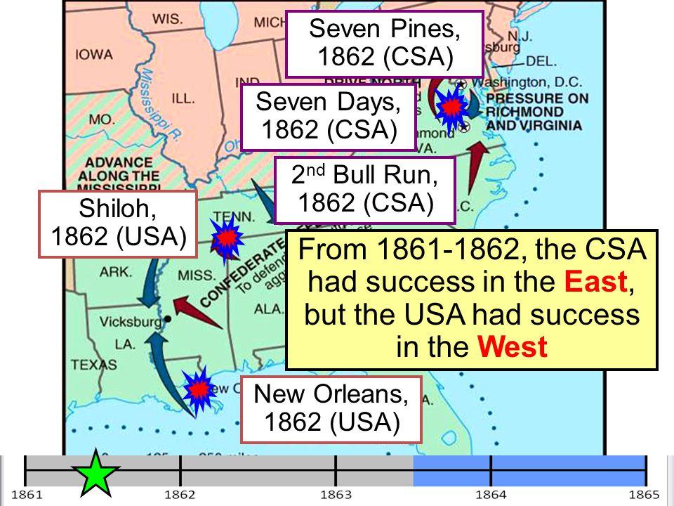 Seven Pines, 1862 (CSA) Seven Days, 1862 (CSA) 2nd Bull Run, 1862 (CSA) Shiloh, 1862 (USA)
