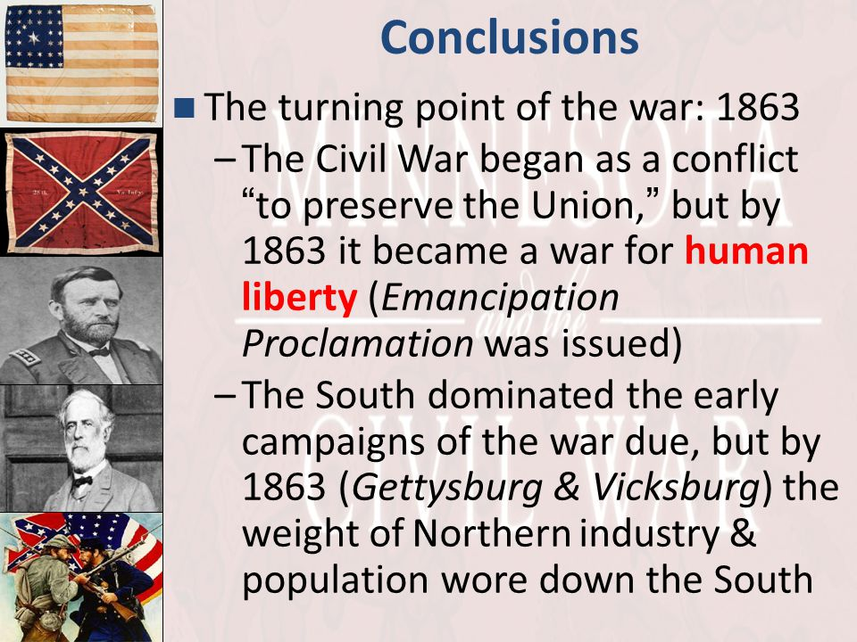 Conclusions The turning point of the war: 1863
