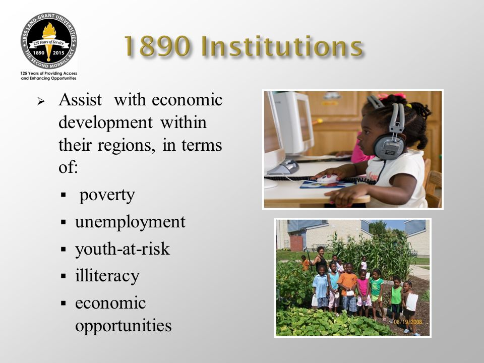 1890 Institutions Assist with economic development within their regions, in terms of: poverty. unemployment.