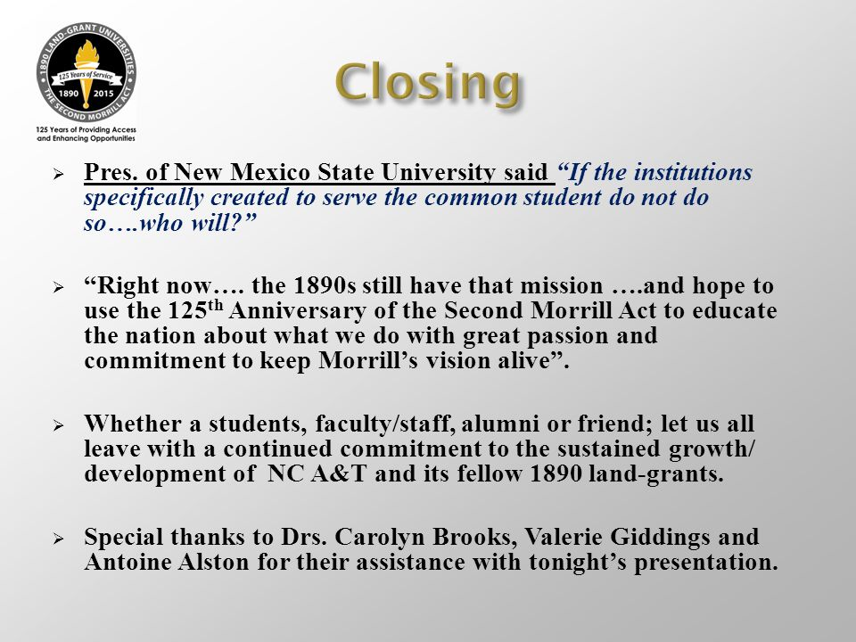 Closing Pres. of New Mexico State University said If the institutions specifically created to serve the common student do not do so….who will