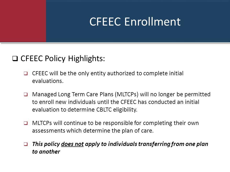 CFEEC Enrollment CFEEC Policy Highlights: