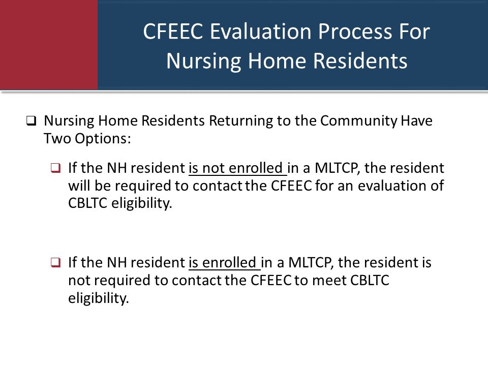 CFEEC Evaluation Process For Nursing Home Residents