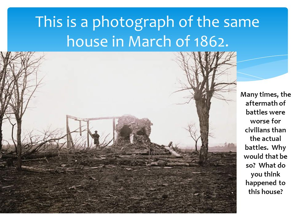 This is a photograph of the same house in March of 1862.