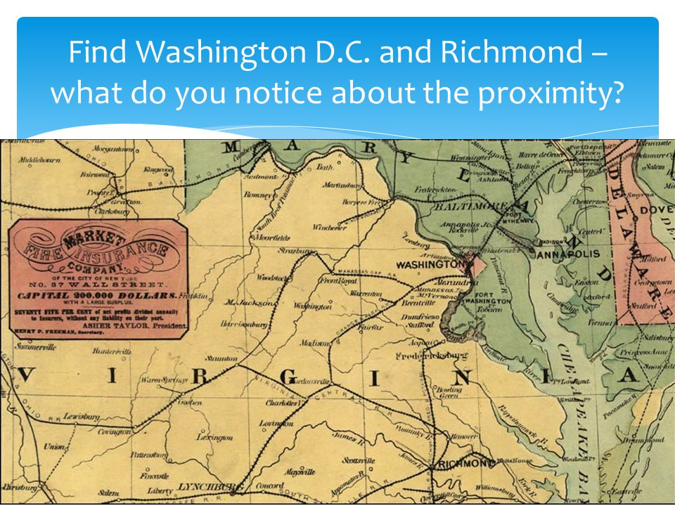 Find Washington D.C. and Richmond – what do you notice about the proximity