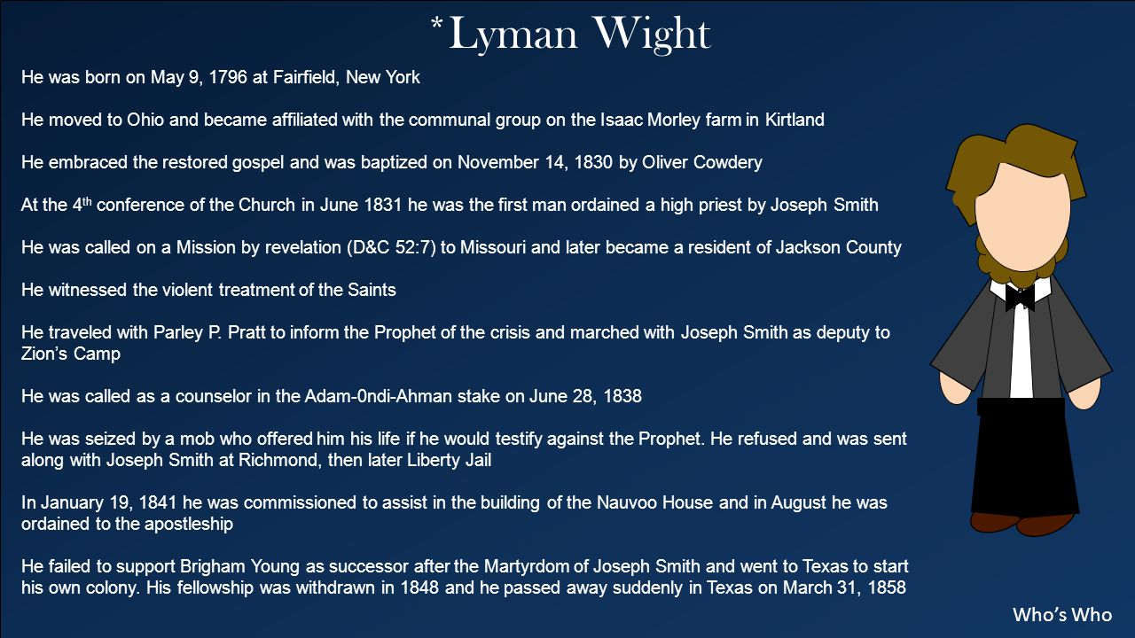 *Lyman Wight He was born on May 9, 1796 at Fairfield, New York.
