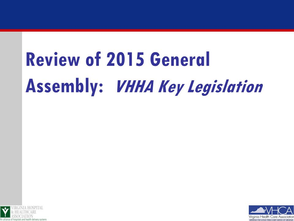 Review of 2015 General Assembly: VHHA Key Legislation
