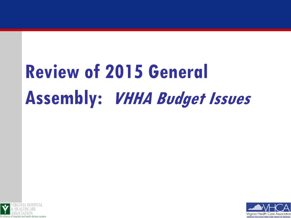 Review of 2015 General Assembly: VHHA Budget Issues