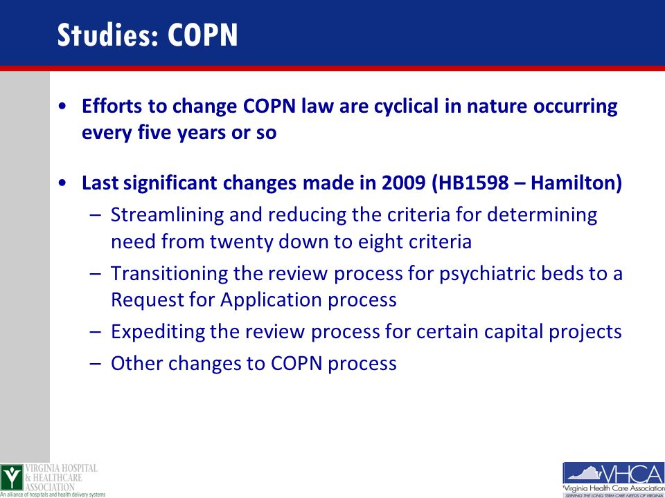 Studies: COPN Efforts to change COPN law are cyclical in nature occurring every five years or so.