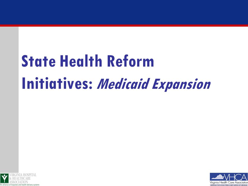 State Health Reform Initiatives: Medicaid Expansion