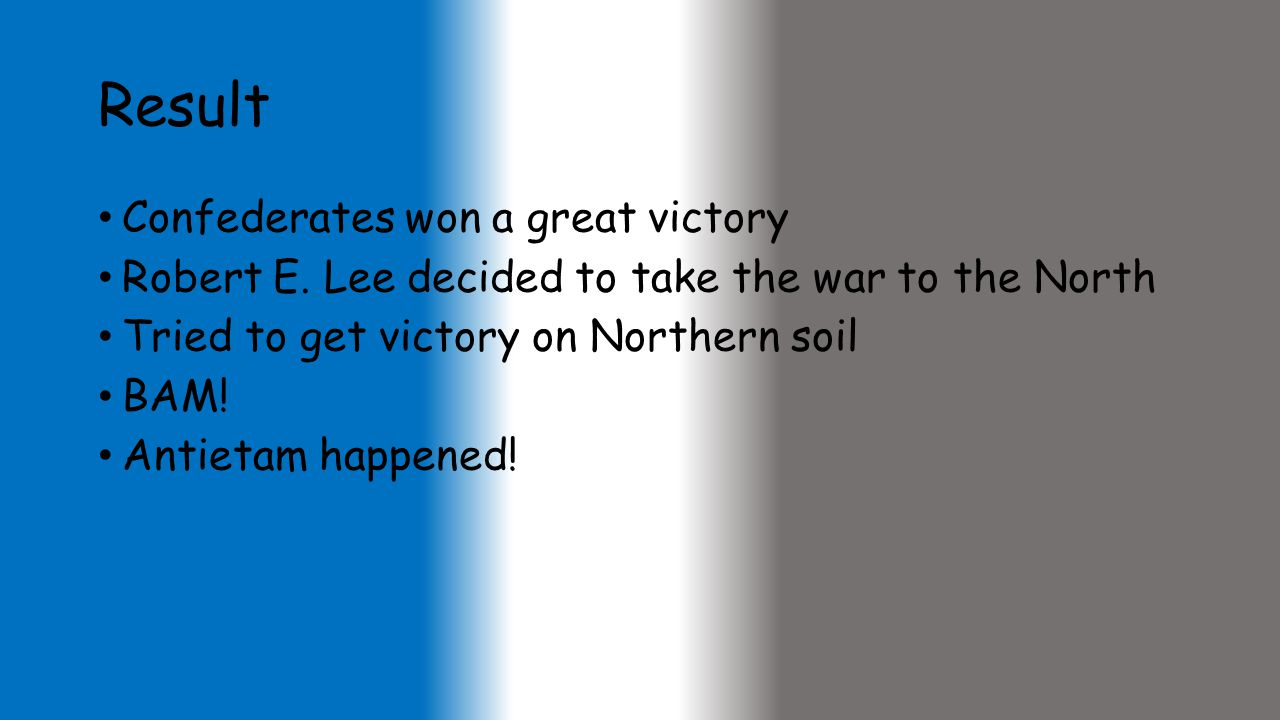 Result Confederates won a great victory