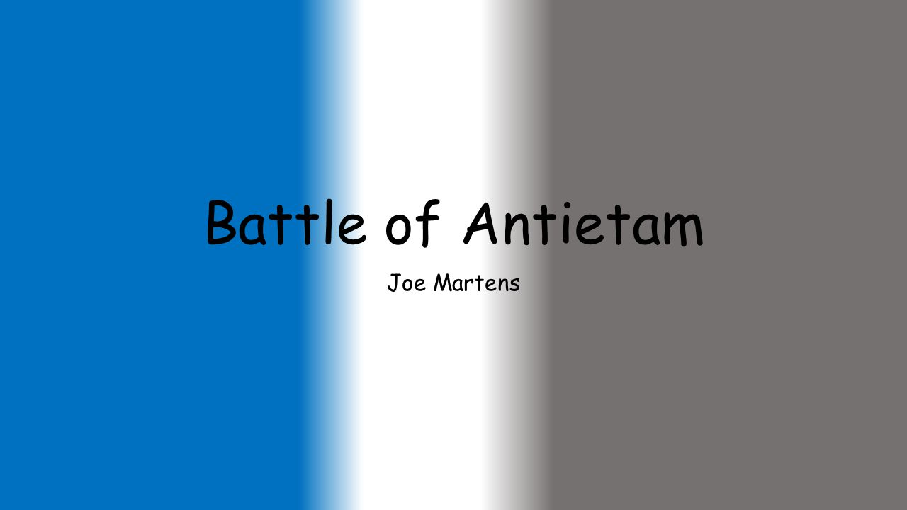 Battle of Antietam Joe Martens