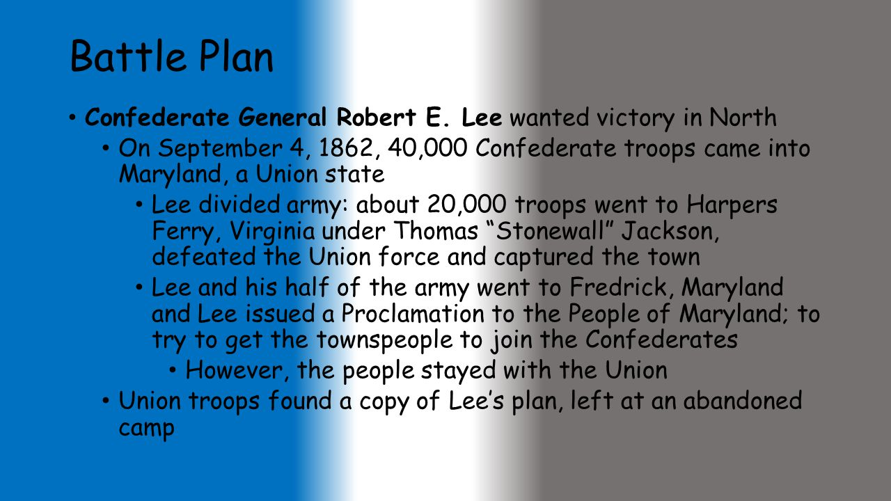 Battle Plan Confederate General Robert E. Lee wanted victory in North