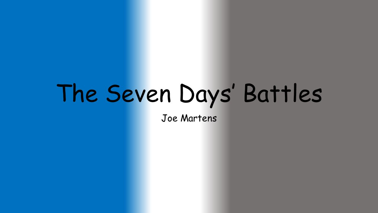 The Seven Days' Battles